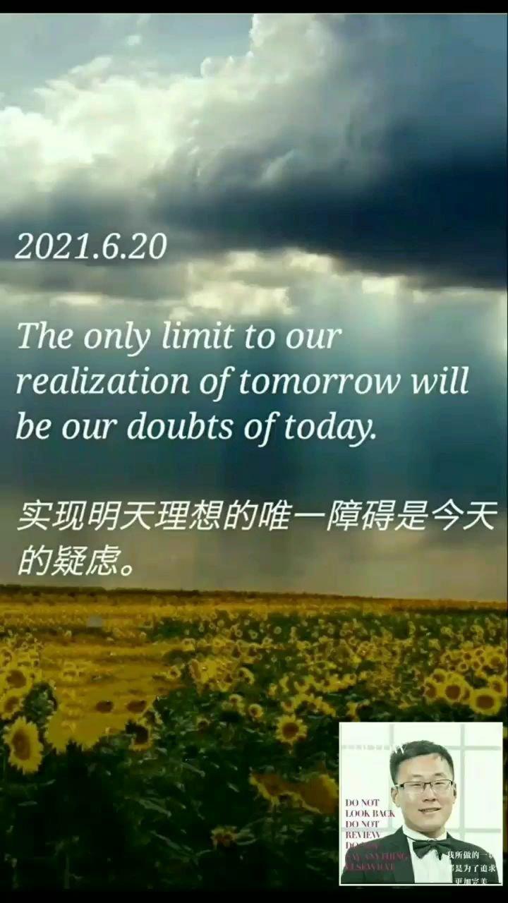 实现明天理想的唯一障碍是今天的疑虑。